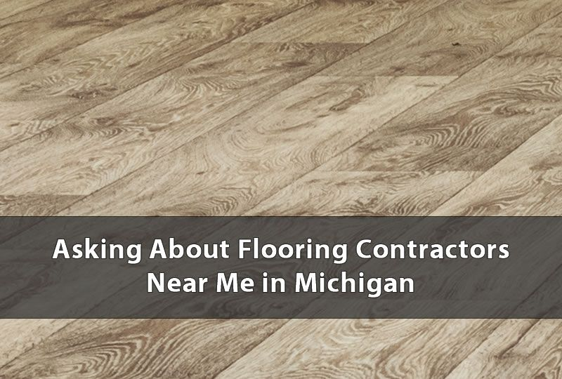 Flooring Contractors in Michigan