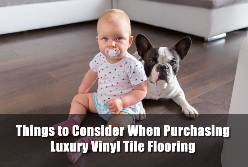 Things to Consider When Purchasing Luxury Vinyl Tile Flooring