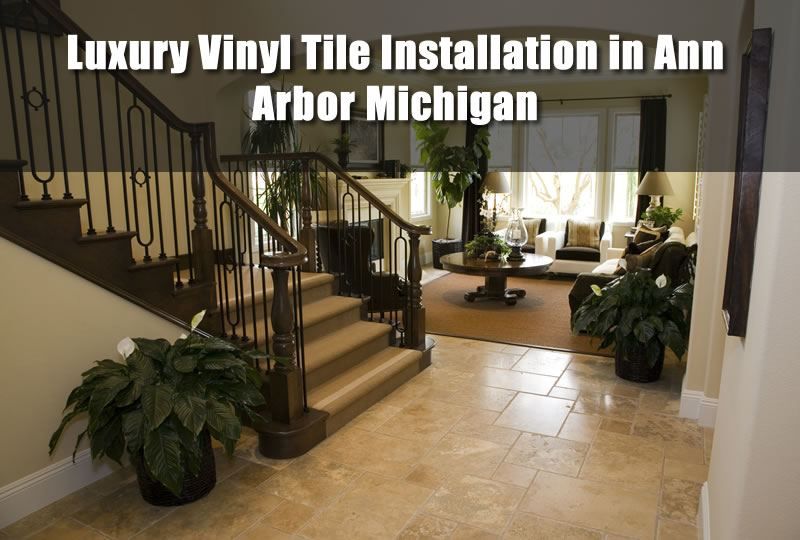 Luxury Vinyl Tile Installation in Ann Arbor Michigan
