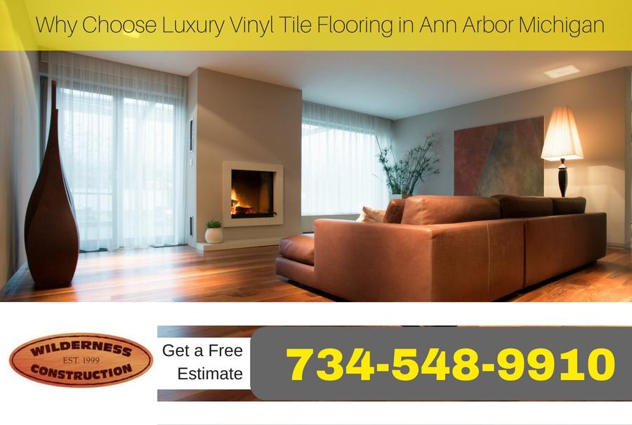 Why Choose Luxury Vinyl Tile Flooring in Ann Arbor MichiganWhy Choose Luxury Vinyl Tile Flooring in Ann Arbor Michigan