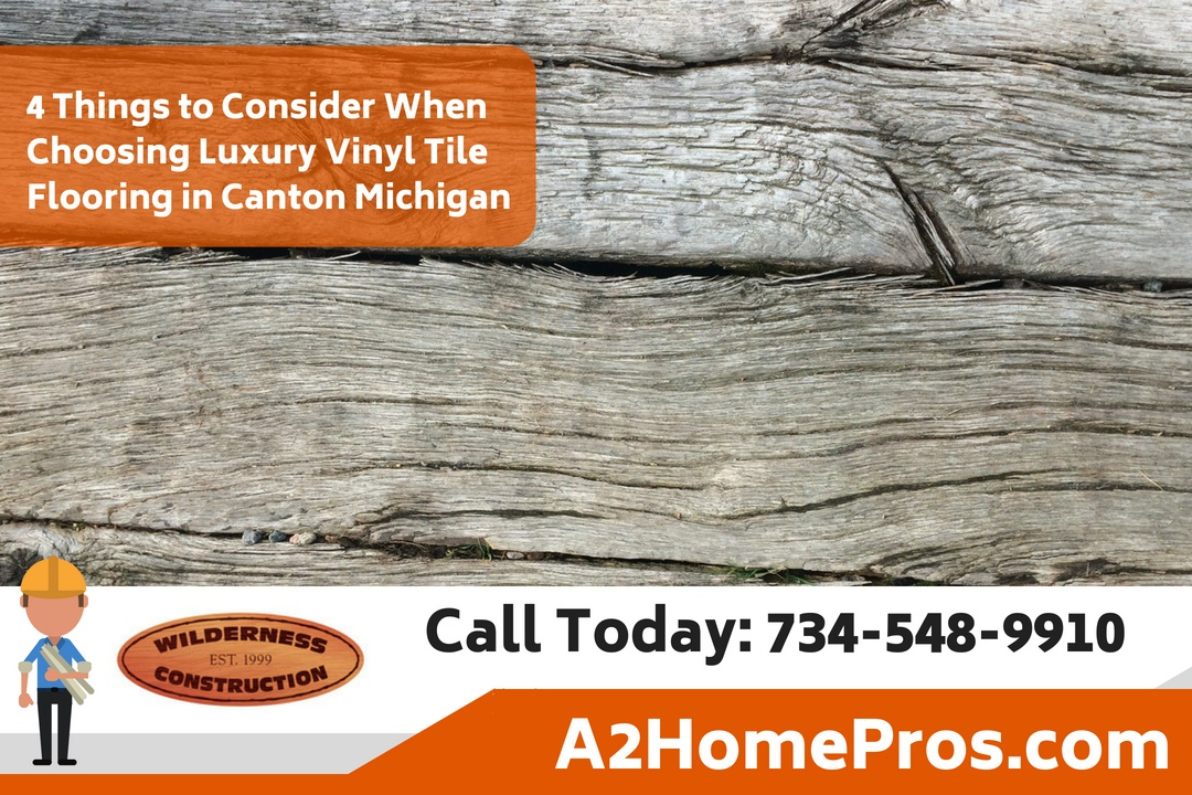 4 Things to Consider When Choosing Luxury Vinyl Tile Flooring in Canton Michigan