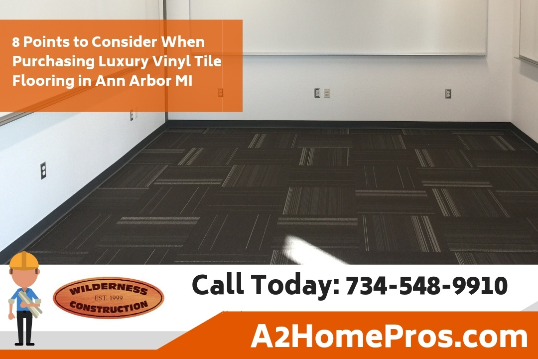 8 Points to Consider When Purchasing Luxury Vinyl Tile Flooring in Ann Arbor MI