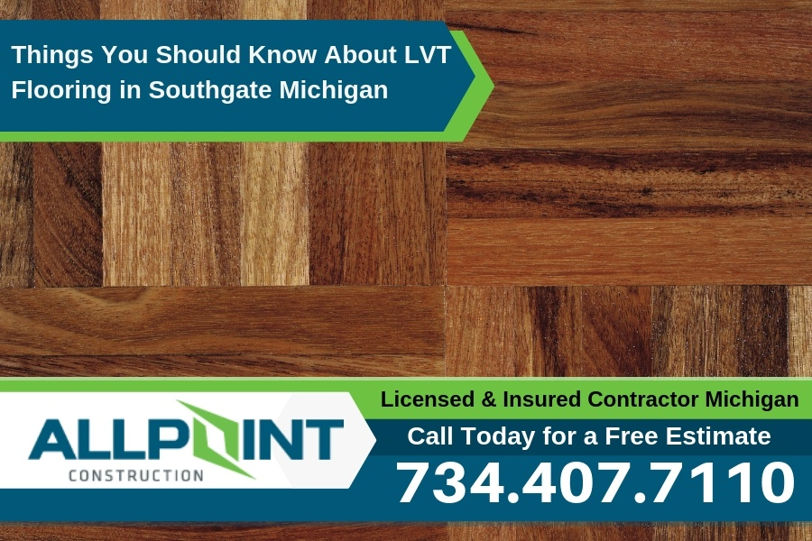 Things You Should Know About LVT Flooring in Southgate Michigan