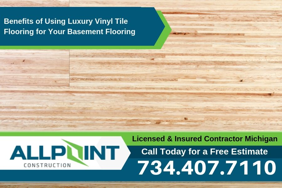 Benefits of Using Luxury Vinyl Tile Flooring for Your Basement Flooring